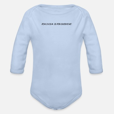 Feminism feminism - feminism is for everyone - Organic Long-Sleeved Baby Bodysuit