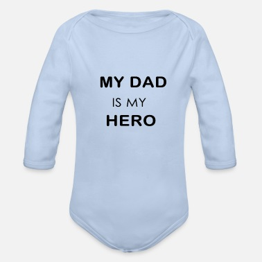 Dad MY DAD IS MY HERO - Vauvan pitkähihainen body