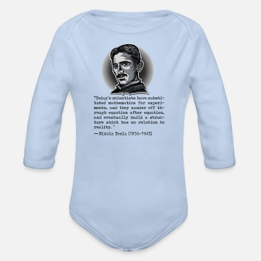 Big Bang 020 Zitat Nikola Tesla today's scientists - Baby Bio Langarmbody