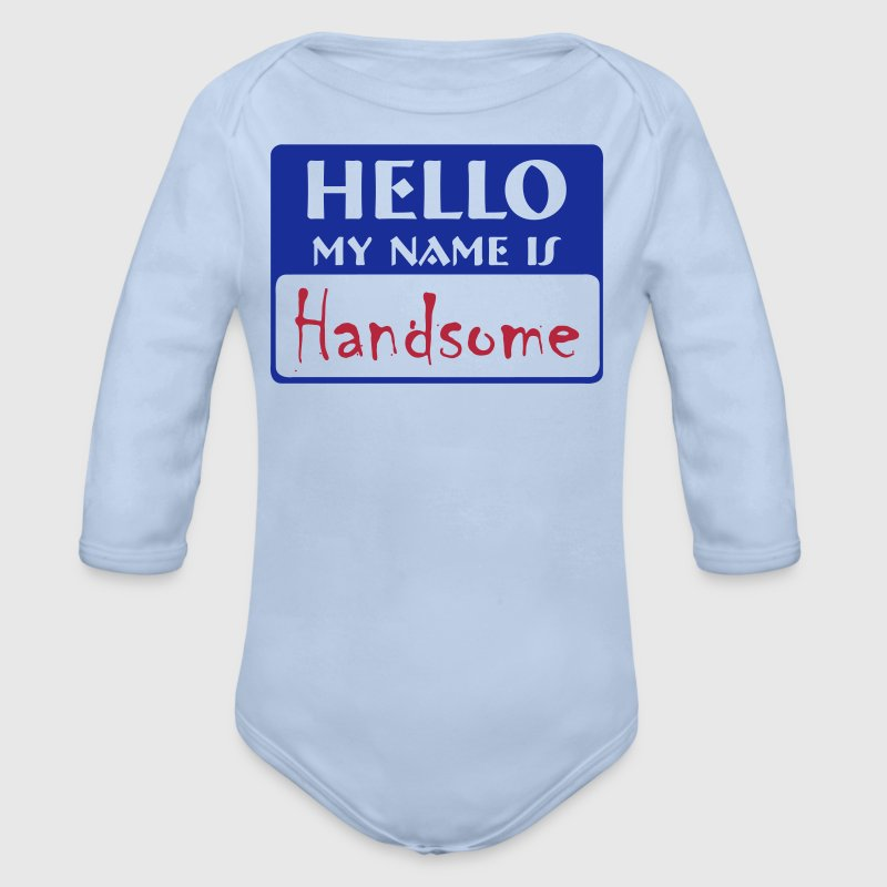 my name is handsome - Organic Longsleeve Baby Bodysuit
