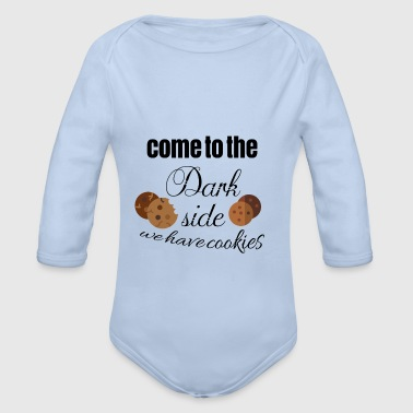 Come to the dark side because we have cookies - Organic Longsleeve Baby Bodysuit