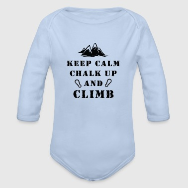 Rock Climbing Keep Calm Chalk Up And Climb - Organic Longsleeve Baby Bodysuit