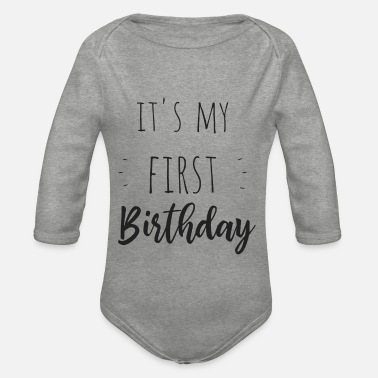Geburtstag It's my first birthday - Baby Bio Langarmbody