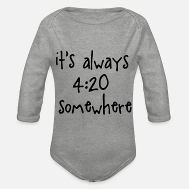420 Day it's always 420 somewhere - Baby Bio Langarmbody