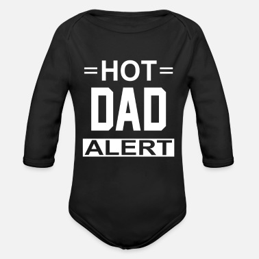 Hot Dad Alert Hot Dad Alert - Organic Long-Sleeved Baby Bodysuit