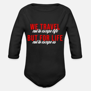 Life It is not life that is not life - Organic Long-Sleeved Baby Bodysuit