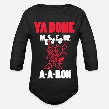 Messed Up Ya Done Messed Up - Organic Long-Sleeved Baby Bodysuit