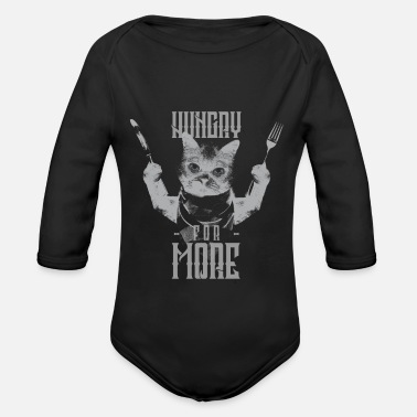 Hungry for more - cats are hungry (gift) - Organic Long-Sleeved Baby Bodysuit