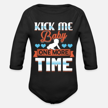 Kick Me Kick me baby one more time - Organic Long-Sleeved Baby Bodysuit