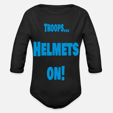 Troops Troops ... Helmets on! - Organic Long-Sleeved Baby Bodysuit