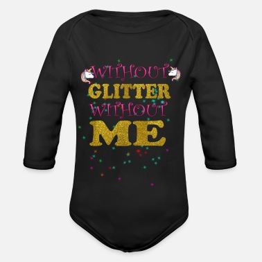 Without WITHOUT GLITTER WITHOUT ME - Organic Long-Sleeved Baby Bodysuit