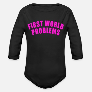 First World Problems FIRST WORLD PROBLEMS GIFT LUXURY PROBLEM LUXURY - Organic Long-Sleeved Baby Bodysuit