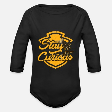 Curious Stay curious! Curious inspiration - Organic Longsleeve Baby Bodysuit