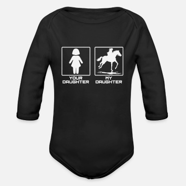 My Daughter Rides Horses Your daughter - my daughter! Ride horses - Organic Long-Sleeved Baby Bodysuit