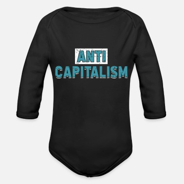 Anti Anti capitalismo - Regalo anti capitalismo - Body orgánico de manga larga para bebé