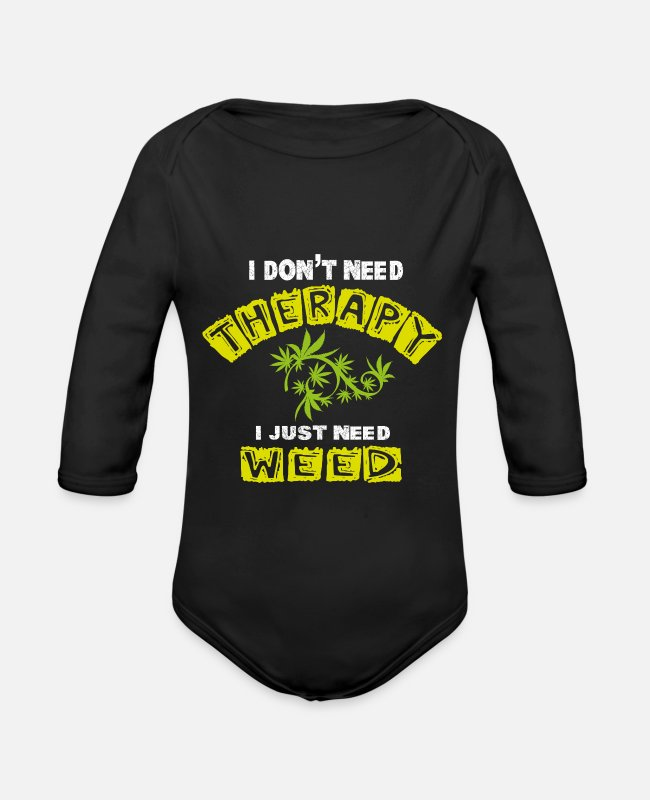 Therapy Baby Bodysuits - I need Weed, no therapy - Organic Long-Sleeved Baby Bodysuit black