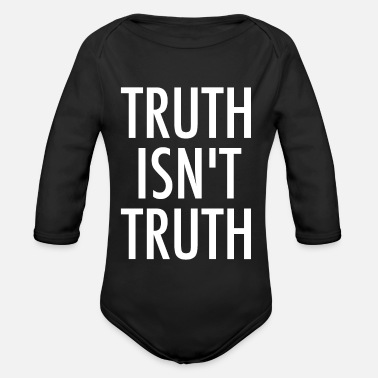 Truth Truth Is not Truth - Organic Long-Sleeved Baby Bodysuit