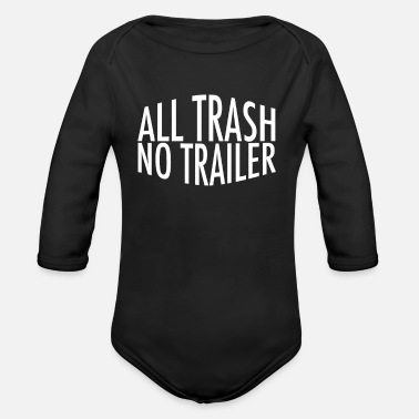 Trash No Trailer All Trash No Trailer - Baby Bio Langarmbody