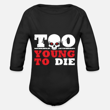 Young TO YOUNG TO THE - Organic Longsleeve Baby Bodysuit