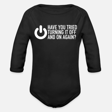 Nerd IT Nerd Have You Tried Turning It Off And On Again - Baby Bio-Langarm-Body
