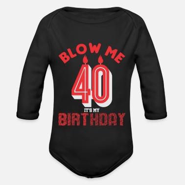 Blow Out 40th birthday gift blowing out party candles - Organic Long-Sleeved Baby Bodysuit