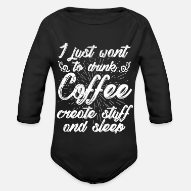 Drinking Coffee Coffee | Drink coffee | Sleep - Organic Long-Sleeved Baby Bodysuit