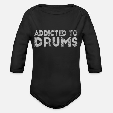 Addicted To Drums Addicted To Drums Gift Tshirt - Organic Long-Sleeved Baby Bodysuit