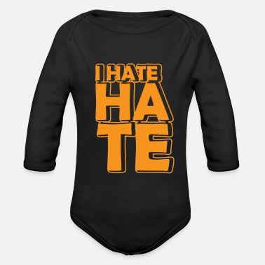 Hate I HATE HATE - Organic Long-Sleeved Baby Bodysuit