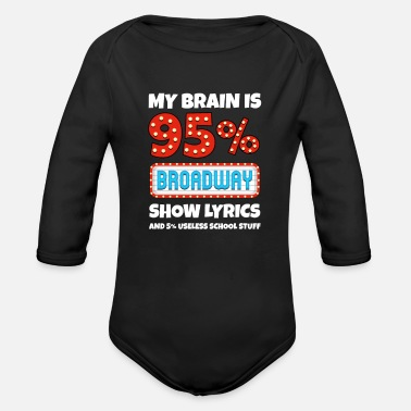 Charade My Brain Is 95% Broadway Lyrics Funny Gift - Organic Long-Sleeved Baby Bodysuit