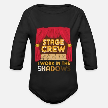 Charade Stage Crew I Work In The Shadows Funny Gift - Organic Long-Sleeved Baby Bodysuit