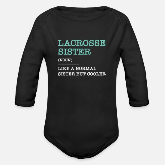 Birthday Baby Clothes - Lacrosse sister Lacrosse player sayings - Organic Long-Sleeved Baby Bodysuit black