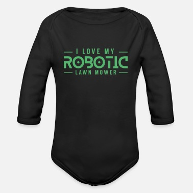 Mower Mower Robot Mower Lawn Mower Robot Mow Mower - Organic Long-Sleeved Baby Bodysuit