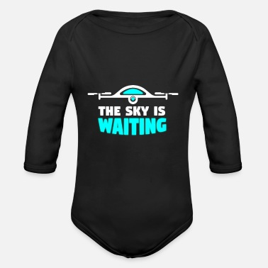Pilot Sky is waiting - drone, quadrocopter - Organic Long-Sleeved Baby Bodysuit