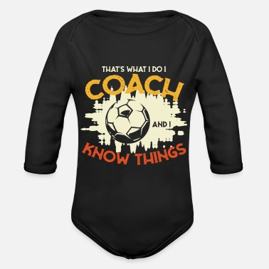 Torwart I coach and I know things - Fußball - Baby Bio Langarmbody