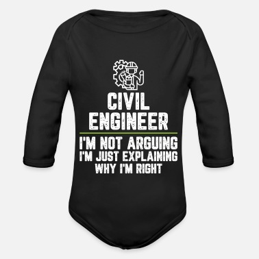 Quote Civil engineer I'm Not Arguing I'm Just - Organic Long-Sleeved Baby Bodysuit