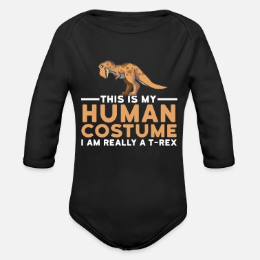 Spirit This Is My Human Costume I'm Really A TRex Funny - Organic Long-Sleeved Baby Bodysuit