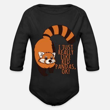 Make A Mess I Just Really Like Red Pandas, Ok! - Organic Long-Sleeved Baby Bodysuit