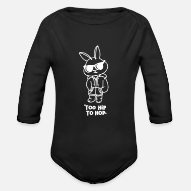 Hip Easter Bunny Too Hip Hop Easter Bunny Gift - Organic Long-Sleeved Baby Bodysuit