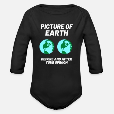 Earth planet opinion funny saying irony humor - Organic Long-Sleeved Baby Bodysuit