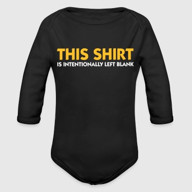 This T-shirt Is Intentionally Blank. - Organic Longsleeve Baby Bodysuit