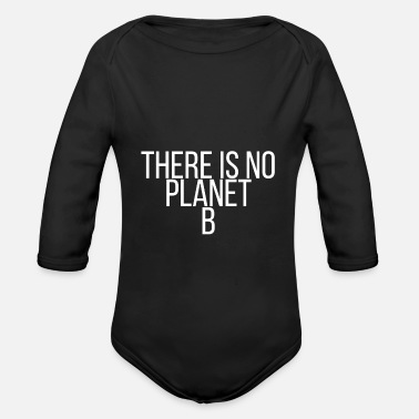 Planet There is no planet B - Baby Bio Langarmbody