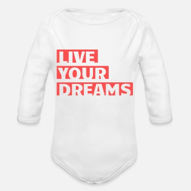 Live your dreams - Organic Long-Sleeved Baby Bodysuit