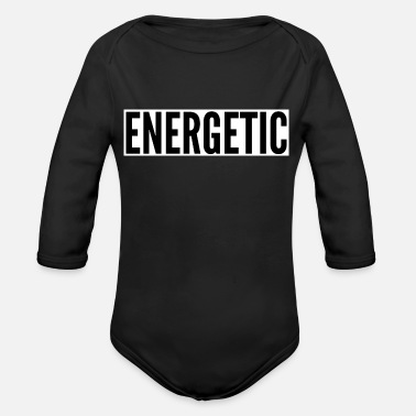 Energetically Energetic - energetic - full of energy - Organic Long-Sleeved Baby Bodysuit