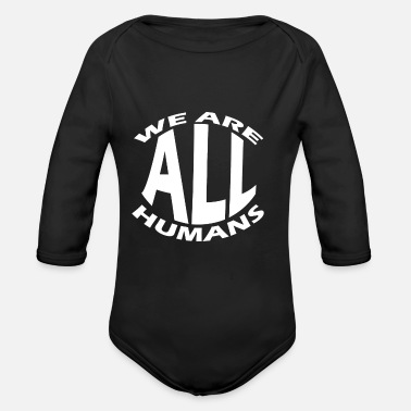 All Humans We are all human - Organic Long-Sleeved Baby Bodysuit