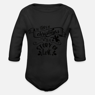 Story The story of Christmas is a story of love - Organic Longsleeve Baby Bodysuit
