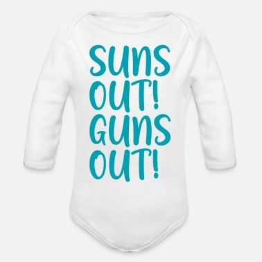 Out Suns Out Guns Out - Organic Long-Sleeved Baby Bodysuit