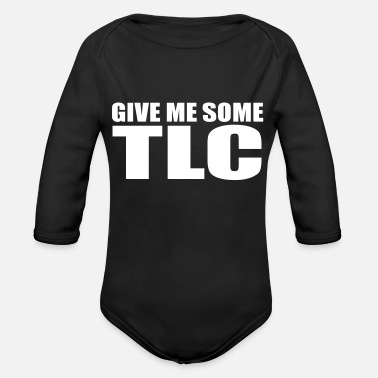 Tlc give me some tlc quote - Organic Long-Sleeved Baby Bodysuit