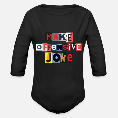 Offensif Make Offensive Joke - Body Bébé bio manches longues