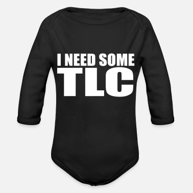 Tlc i need some tlc quote - Organic Long-Sleeved Baby Bodysuit