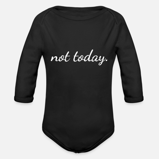 Today Baby Clothes - not today. - Organic Long-Sleeved Baby Bodysuit black